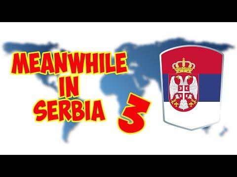 Meanwhile in Serbia #3