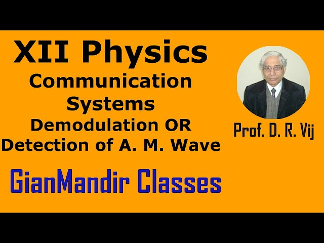 XII Physics | Communication Systems | Demodulation OR Detection of A. M. Wave by Amrinder Sir
