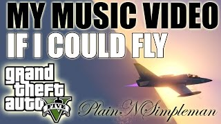 GTA5 Music Video 2 - If I Could Fly - Inspirational