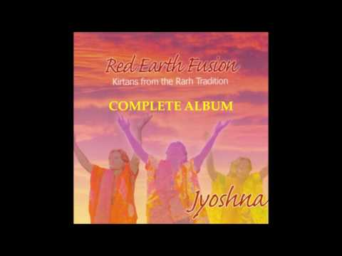 Baba Nam Kevalam - Full Album - Red Earth Fusion - Jyoshna