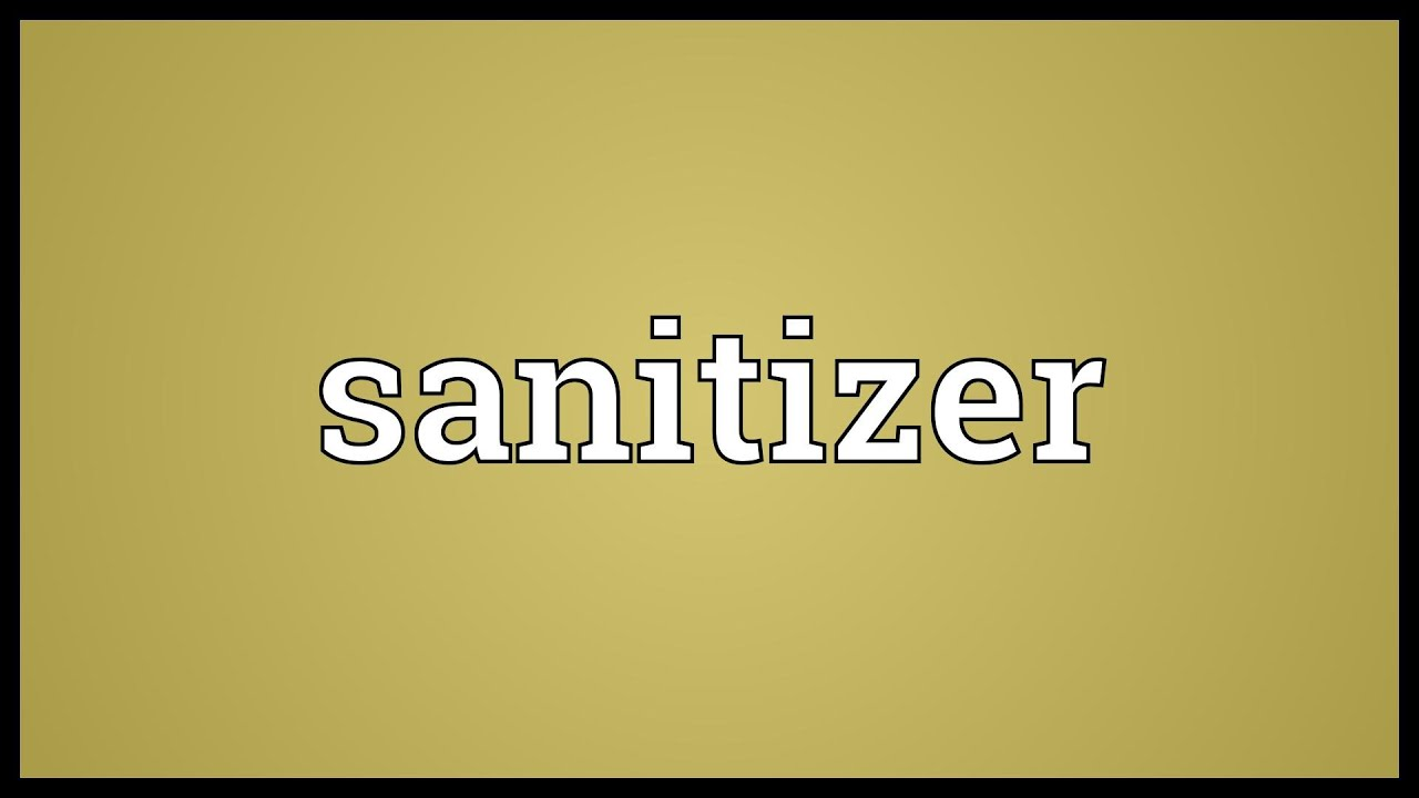 Sanitizer Meaning Youtube