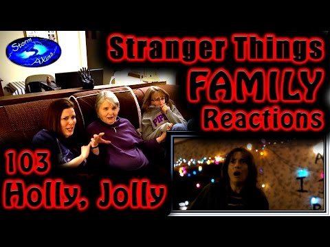 Stranger Things   FAMILY Reactions   HOLLY, JOLLY   103