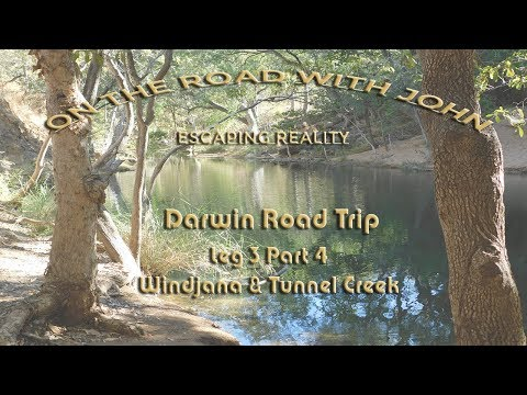 On the Road with John. Escaping Reality. Windjana & Tunnel Creek