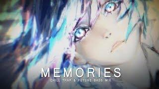 Memories - A Chill Mix |  Future Bass | Chill Trap