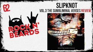 Slipknot - Vol. 3 The Subliminal Verses Album Review