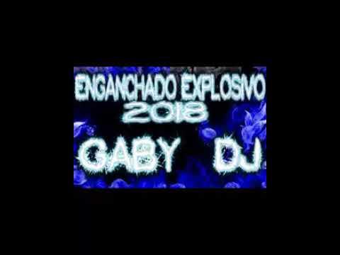 Enganchado Explosivo 2018 - GaBy DJ