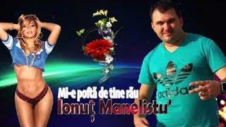 Ionut Manelistu - Mi-e pofta de tine rau, Mix 2015