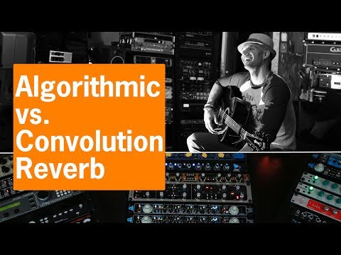 Algorithmic vs. Convolution Reverb | Kriss Walas