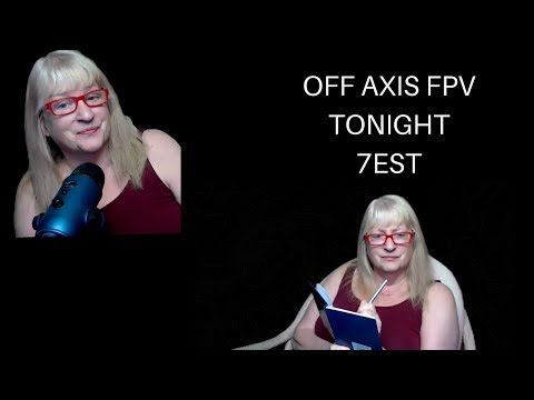 Фото TONIGHT IS OFF AXIS FPV TALKING TO ME, FPV WITH FURBALL KIM AND CHAT
