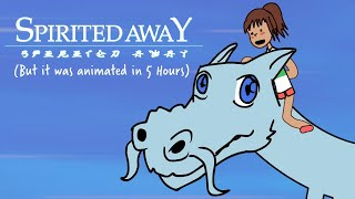 Spirited Away (but it was animated in 5 hours)