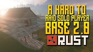 rust for dummies how to build a hard to raid solo player base 2 0