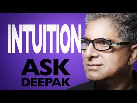 What Is Intuition? Ask Deepak Chopra!