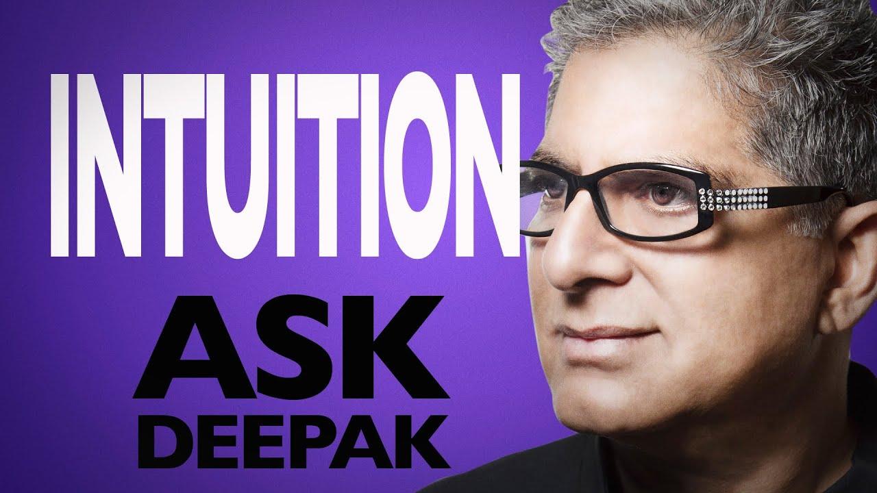 Deepak chopra intuition