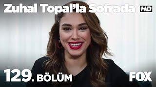 Zuhal Topal'la Sofrada 129. Bölüm