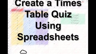 Times table Quiz using Spreadsheets Introduction - Tutorial using Google Spreadsheets