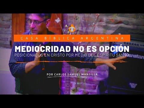 Mediocridad no es opción: Posicionados en Cristo | Carlos Samuel Mansilla