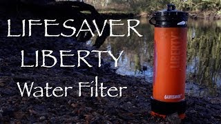 Lifesaver Liberty Water Filter.  A Practical, Efficient and Versatile Portable Filter System.