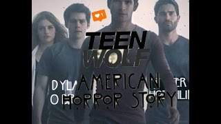 Teen Wolf || American Horror Story