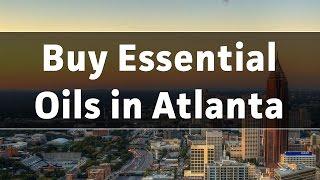 Where to Buy Essential Oils in Atlanta