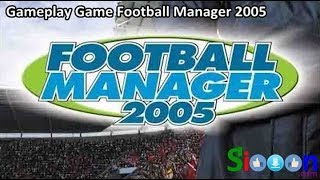Gameplay Games Football Manager 2005 (FM 2005)