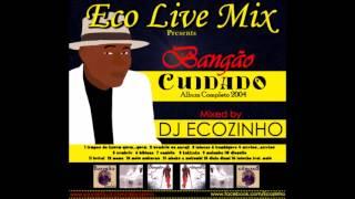 Bangao - Cuidado (Album Completo) 2004 - Eco Live Mix Com Dj Ecozinho