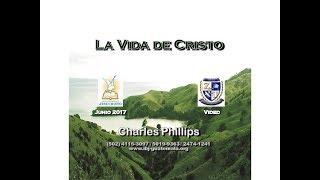 La Vida de Cristo - Charles Phillips (3 de 8)
