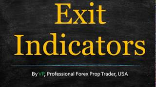 Exit Indicators - Worth A Lot More Than You Think
