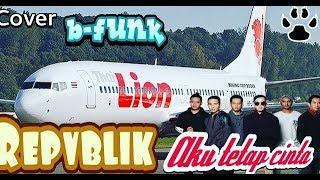 Repvblik_aku tetap cinta ( cover b funk )
