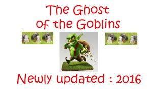 The Ghost of Goblins (Zoomed), Clash of Clans, , Newly updated 2016, Just for FUN, Enjoy !!!