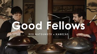 Good Fellas - Reo Matsumoto & Kabeção ( Handpan Pantam Japan )