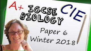 Biology Paper 6 - Winter 2018 - IGCSE (CIE) Exam Practice