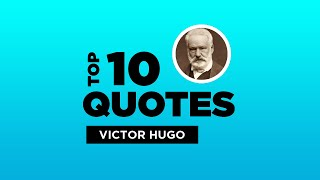 Top 10 Quotes by Victor Hugo - French Author ... 2017 Video