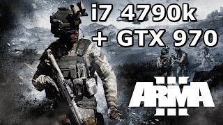 Arma 3 - i7 4790k + GTX 970 Performance Test [60 FPS]