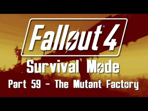 Fallout 4: Survival Mode - Part 59 - The Mutant Factory