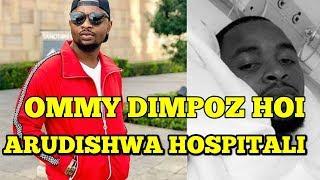 BREAKING-  MSANII OMMY DIMPOZ AZIDIWA ARUDISHWA HOSPITALI