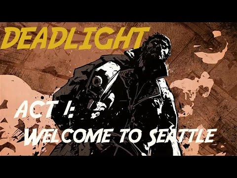 Deadlight Act 1 | Welcome to Seattle
