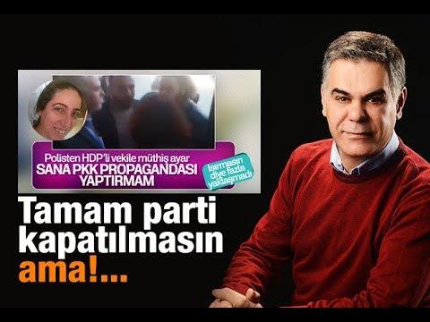 Süleyman ÖZIŞIK : Tamam parti kapatılmasın ama!