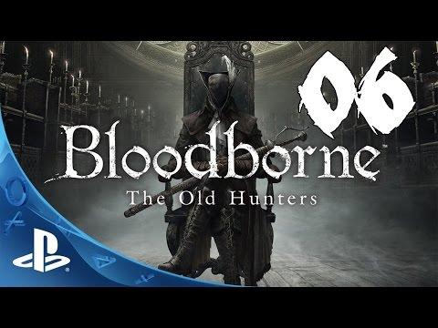 Bloodborne: The Old Hunters Walkthrough - Part 6: Living Failures