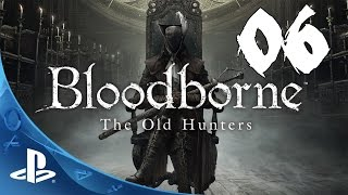 Bloodborne: The Old Hunters Walkthrough - Part 6: Living Failures