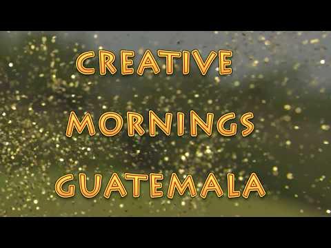 CREATIVE MORNINGS GUATEMALA   RICKY LOPEZ BRUNI