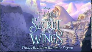 Video TinkerBell and the Secret of the Wings - We'll Be There ( Indonesian ) download MP3, 3GP, MP4, WEBM, AVI, FLV Juli 2018