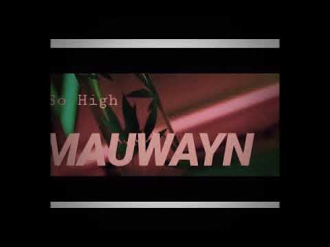 So High Mp3 By MAUWAYN [ THIRD NATION RECORDS]