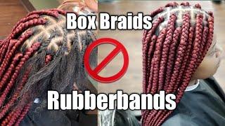 Medium Box Braids NO RUBBERBANDS