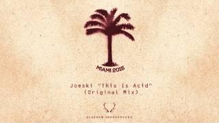 Joeski - This Is Acid (Original Mix) [Glasgow Underground]