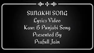 SUNAKHI Song Lyrics Video – Kaur B Punjabi Song Desi Crew