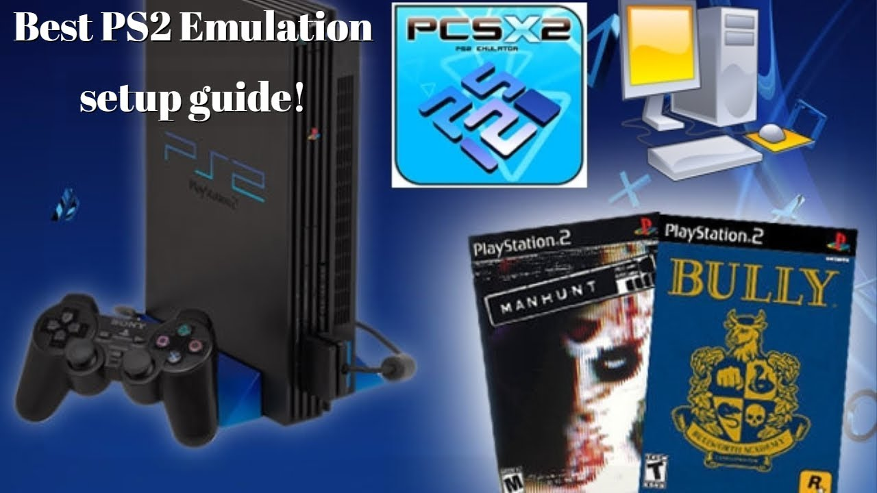 best computer to run ps2 emulator