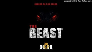 Shango Da Don Ragga - The Beast (MAIN VERSION)