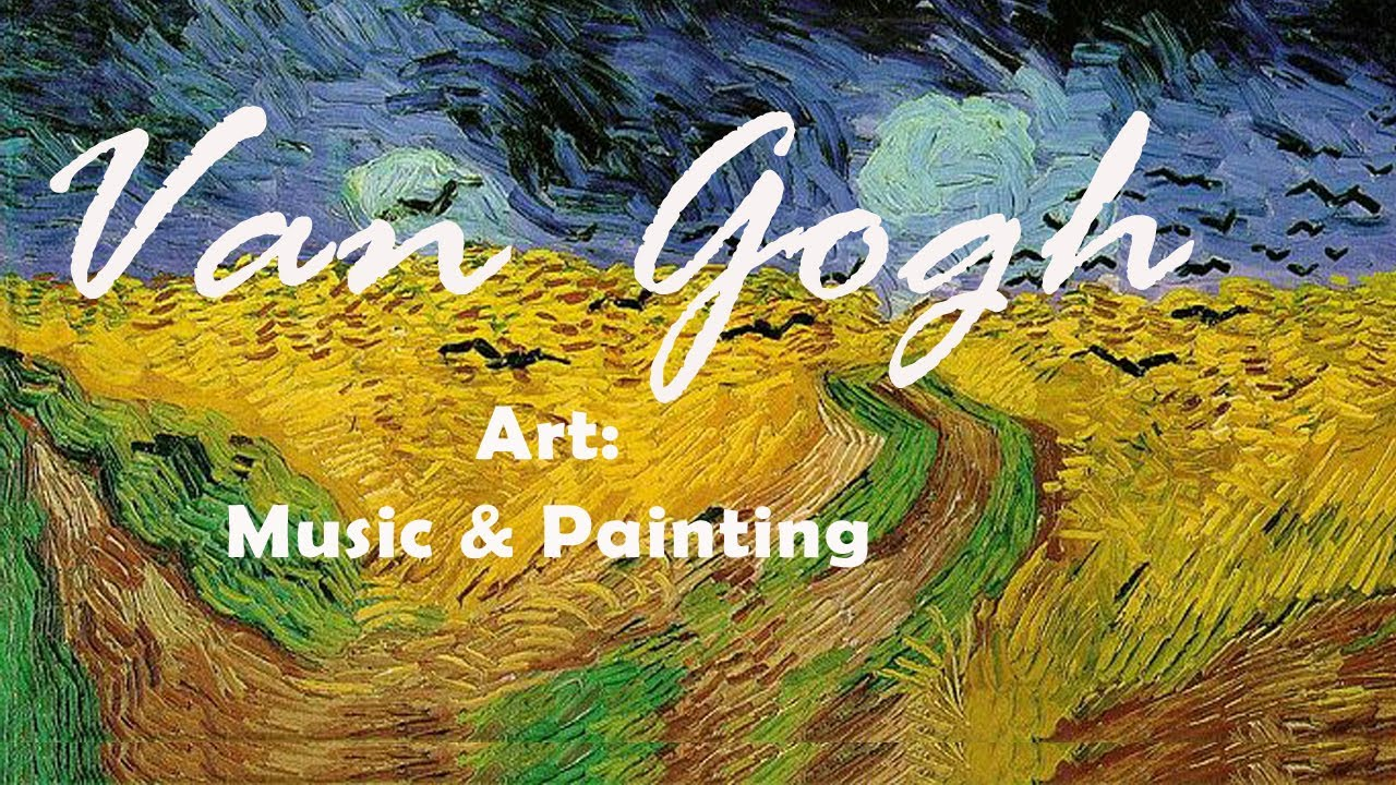 Art Music Painting Van Gogh On Caggiano Floridia Boito Mahler And Brahms Music Youtube