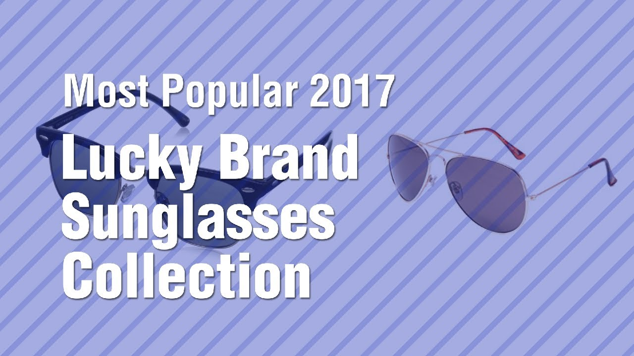 771daa95ab Lucky Brand Sunglasses Collection    Most Popular 2017 - YouTube