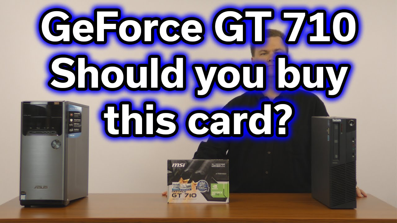 msi carte graphique geforce gt 710 1go ddr3 GeForce GT 710   Should you buy this card?   $35 Video Card Review